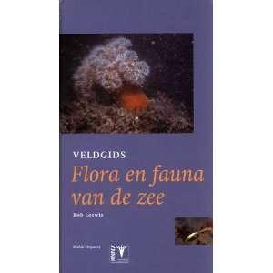Veldgids Flora En Fauna Van De Zee (9789050111539): Rob Leewis: Books