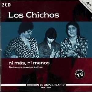 Ni Mas Ni Menos: Los Chichos: Music