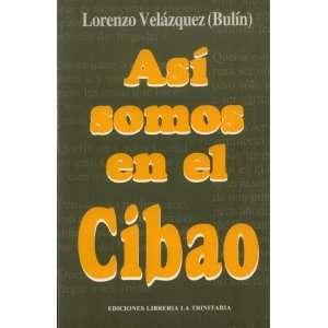 Asi somos en el Cibao (Spanish Edition) (9789993401568