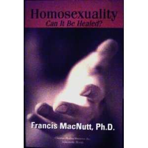 Homosexuality Can It Be Healed ? (9781931405003): Francis