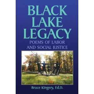 BLACK LAKE LEGACY POEMS OF LABOR AND SOCIAL JUSTICE