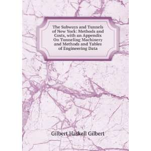 and Tunnels of New York Methods and Costs GILBERT H. GILBERT Books