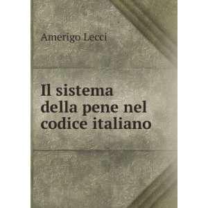 Della Pene Nel Codice Italiano (Italian Edition) Amerigo Lecci Books