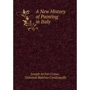 A New History of Painting in Italy Giovanni Battista