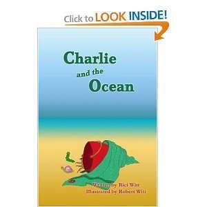 Charlie and the Ocean (9780980336757): Rici Witt, Robert Witt: Books