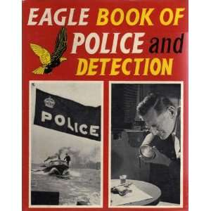 EAGLE BOOK OF POLICE AND DETECTION RICHARD HARRISON