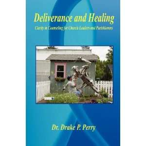 Leaders and Parishioners (9781598242041): Drake P. Perry: Books