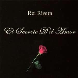 El Secreto Del Amor Rei Rivera Music