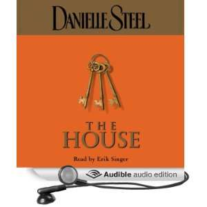 The House (Audible Audio Edition) Danielle Steel, Eric Singer Books