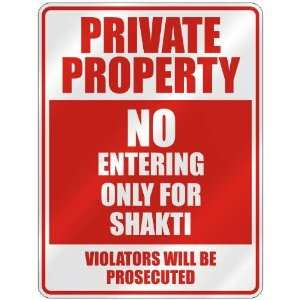 PROPERTY NO ENTERING ONLY FOR SHAKTI  PARKING SIGN