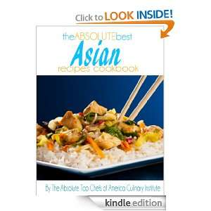 The Absolute Best Asian Recipes Cookbook The Absolute Top Chefs of