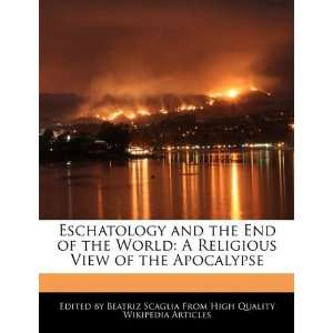 View of the Apocalypse (9781241616199) Beatriz Scaglia Books