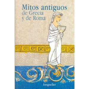 Mitos antiguos de Grecia y de Roma / Ancient Myths of Greece and Rome