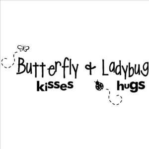 Butterfly Kisses and Lady Bug Hugs wall sayings vinyl