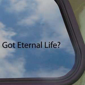 Got Eternal Life? Black Decal Christian Jesus Cross