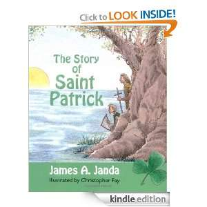 The Story of Saint Patrick: James A. Janda, J. Jjamess Janda