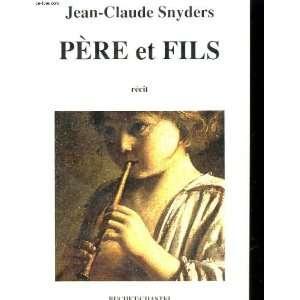 Pere et fils a la decouverte de l enfance Recit (French Edition)