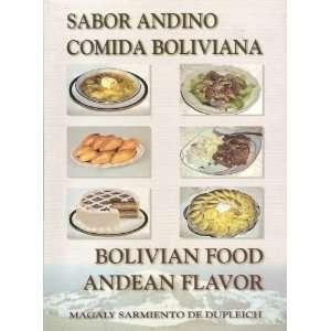 Sabor Andino Comida Boliviana (9789990553420): Magaly Sarmiento: Books