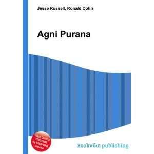 Agni Purana: Ronald Cohn Jesse Russell: Books