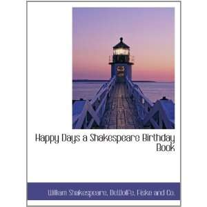 Happy Days a Shakespeare Birthday Book (9781140576679) William