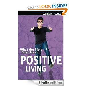What the Bible Says About Positive Living (What the Bible Says About