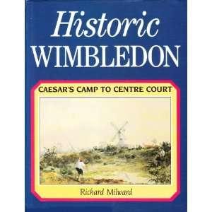 Caesars Camp to Centre Court (9780900075162) R. J. Milward Books