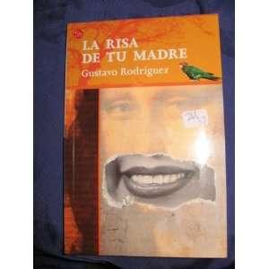 com LA RISA DE TU MADRE (FOREIGN LANGUAGE) GUSTAVO RODRIGUEZ Books