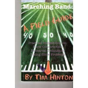Marching Band A Field Guide Practical Suggestions on Show