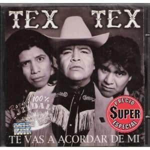 Tex Tex Te Vas a Cordar De Mi TEX,Y TEX. TEX TEX: Music