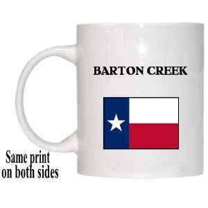 US State Flag   BARTON CREEK, Texas (TX) Mug Everything