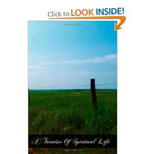 A Treatise Of Spiritual Life Leading Man By An Easy And