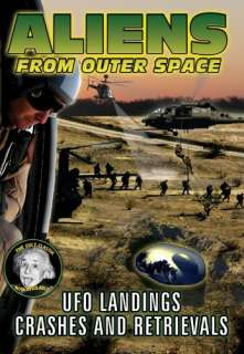 Aliens from Outer Space UFO Landings, Crashes and