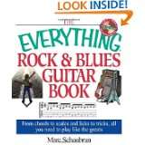 Everything Rock & Blues Guitar Book From Chords to Scales and Licks