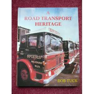 A Road Transport Heritage (9780952193807) Bob Tuck Books
