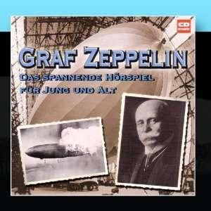 Graf Zeppelin Das spannende Hörspiel für Jung und Alt