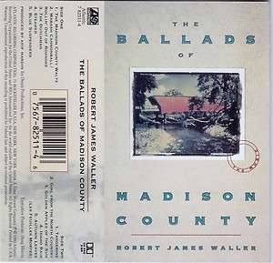 The Ballads of Madison County   Robert James Waller (Cassette 1993) in