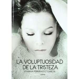 VOLUPTUOSIDAD DE LA TRISTEZA,LA (9788415324676) VIVIANA