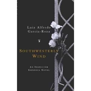 Southwesterly Wind: Luiz Alfredo Garcia Roza: 9780330490962: