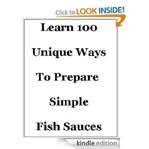 To Prepare Simple Fish Sauces Tom Larson  Kindle Store