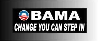 Anit Obama Change You Can Step In Bumper Sticker Decal