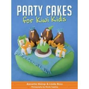 Party Cakes for Kiwi Kids Hislop A;Ross L Books