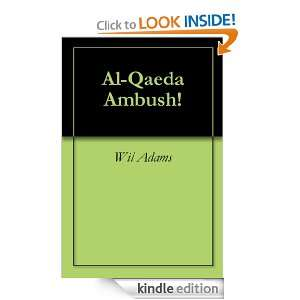 Al Qaeda Ambush!: Wil Adams:  Kindle Store