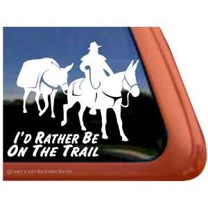 Rather Be On the Trail Pack Mule Window Decal Sticker Automotive