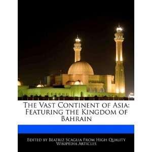 the Kingdom of Bahrain (9781117356464) Beatriz Scaglia Books
