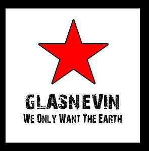 irish rebel music Glasnevin, We Only Want The Earth, Irish Republican