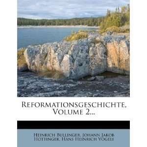 Heinrich Bullinger, Johann Jakob Hottinger, Hans Heinrich Vögeli