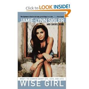 Wise Girl: What Ive Learned About Life, Love, and Loss