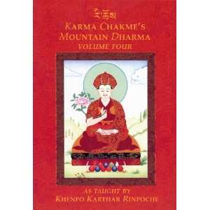 Karma Chakmes Mountain Dharma As Taught by Khenpo Karthar Rinpoche