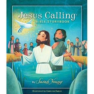 Jesus Calling Bible Storybook by Sarah Young (Oct 9, 2012)