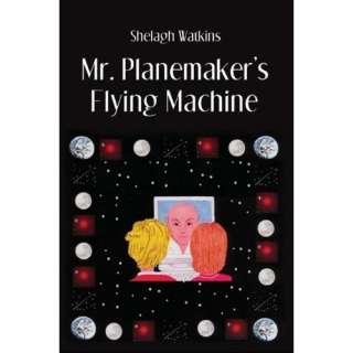 Image Mr. Planemakers Flying Machine Shelagh Watkins